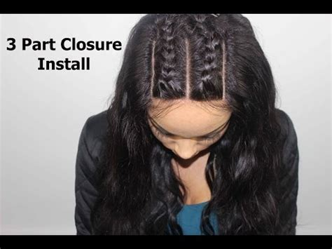 hair braid for a closure how to install a 3 part closure braid pattern the best