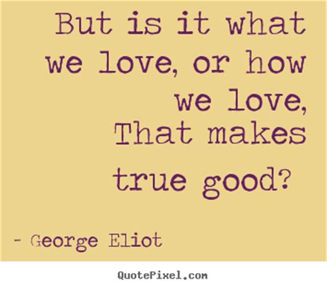 Picture George Eliot Quote About - graphic quotes by george eliot quotesgram