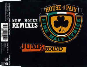 house of pain jump around lyrics house of pain jump around new house remixes cd at discogs