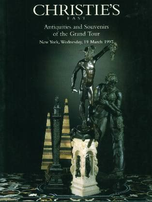 the grand tour the 97 1997 christie s antiquities and souvenirs of the grand tour new york 3 19 97 auction catalogs