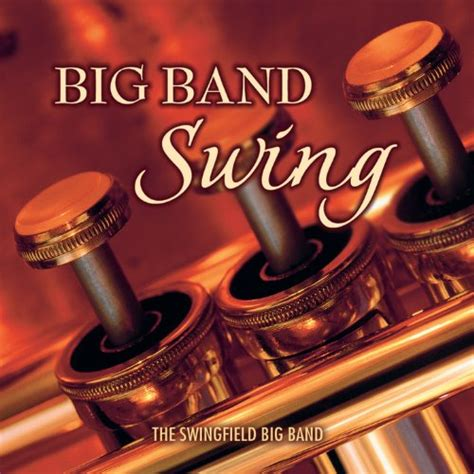 the big swing band 40 s big band era classic songs