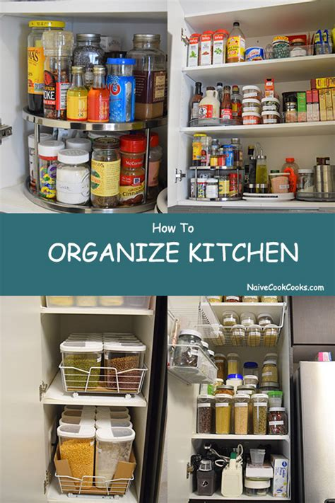 how to arrange kitchen cabinet contents how to organize kitchen naive cook cooks