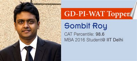Shiv Nadar Mba Average Package by How Sombit Roy Cracked Cat Gd Pi Wat To Get Iit Delhi Mba Seat