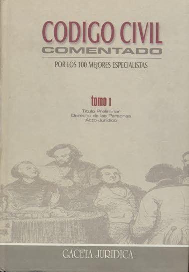 libros peruanos derecho newhairstylesformen2014com libros d derecho per 218 codigo civil peruano comentado