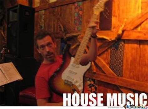 House Music Memes - house music by ben meme center