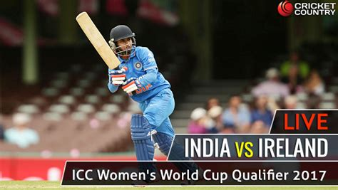 world cup scores live live cricket score india vs ireland icc women s world