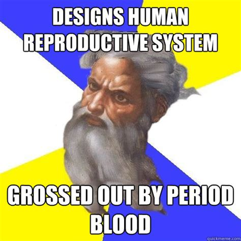 Grossed Out Meme - designs human reproductive system grossed out by period blood advice god quickmeme