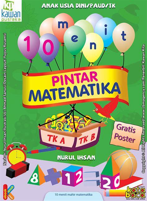 Buku Paud Dan Tk Seri Aku Senang Zikrul Hakim Bestari gratis ebook 10 menit pintar matematika untuk paud tk ebook anak