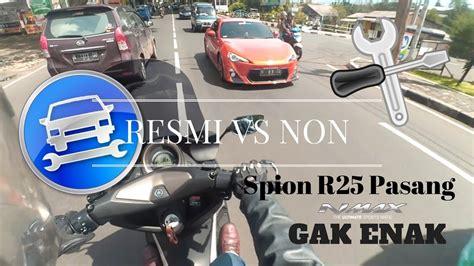 Spion R25 Breket Nmax Spion R25 For Yamaha Nmax Bisa Semua Motor U spion r25 di yamaha nmax gak enak bengkel resmi vs non resmi