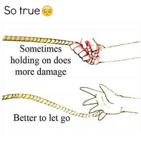 More Damage by So True Sometimes Holding On Does More Damage Better To