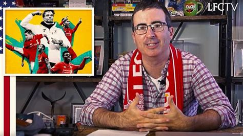epl on sbs tonight john oliver s hilarious plea to go watch liverpool the