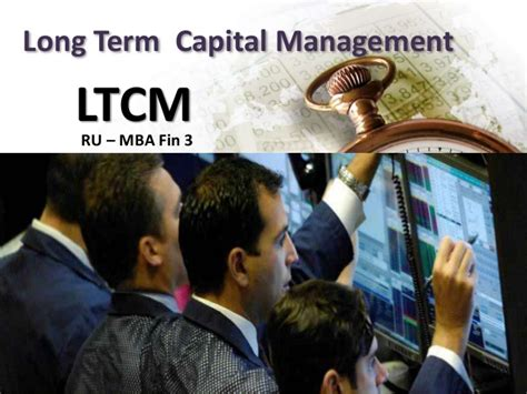 Capital Mba Courses by Ltcm Mba Ru