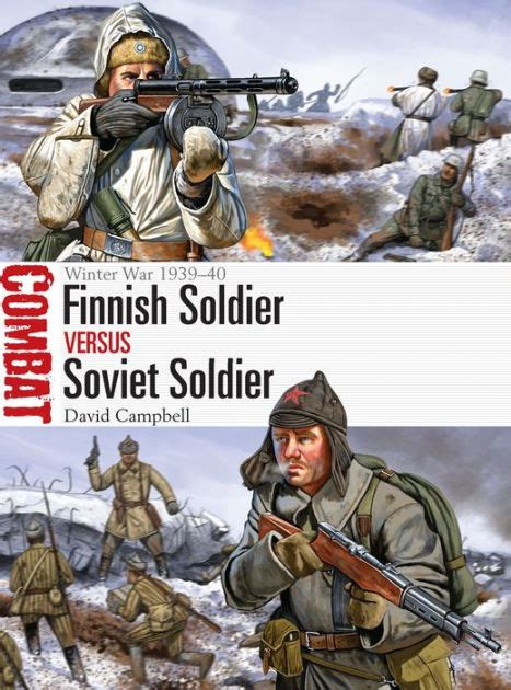 libro german soldier vs soviet finnish soldier vs soviet soldier winter war 1939 40 by david cbell johnny shumate nook