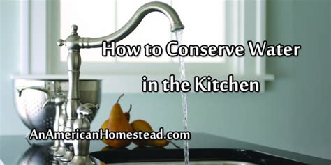 how to conserve water in the kitchen an american