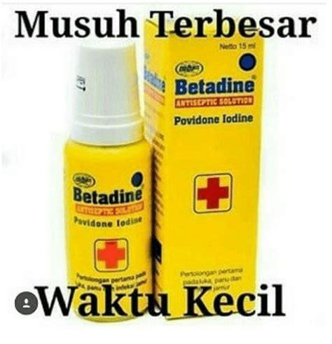 Betadine Solution 30ml Povidone Iodine Pertolongan Pertama Luka P3k 25 best memes about betadine betadine memes