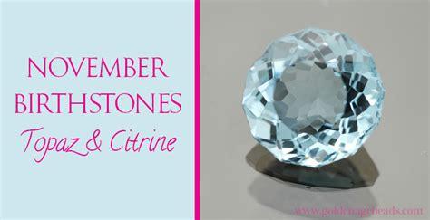 nov birthstone color the fiery topaz and gentle citrine the november