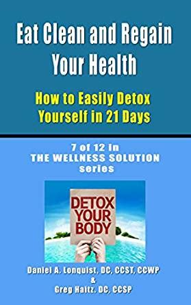 How To Detox Yourself From by Eat Clean And Regain Your Health How To Easily Detox