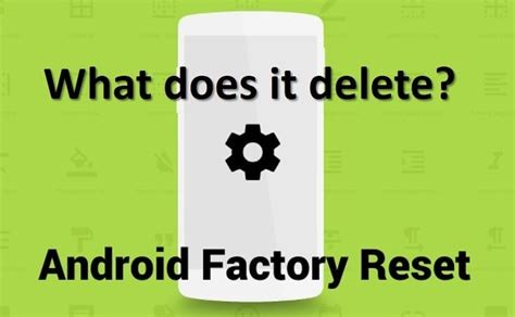 reset android operating system android factory reset what does it delete device boom