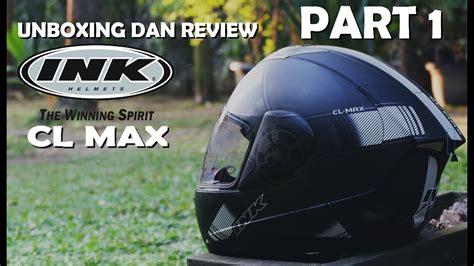 Ink Cl Max unboxing dan review helm ink cl max ganti visor pasang