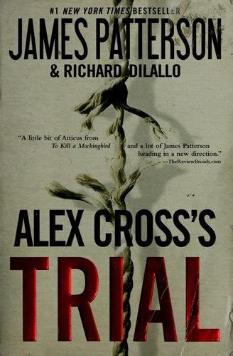 alex crosss trial alex 0099543028 alex cross s trial 2010 edition open library