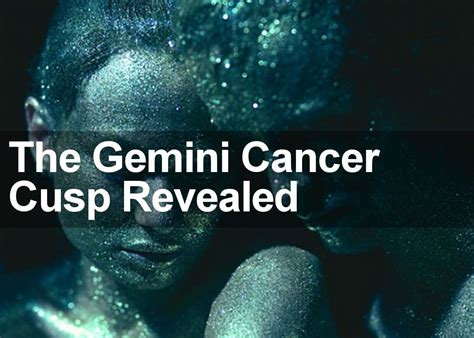 what does the gemini cancer cusp sign really mean