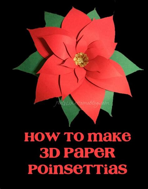 How To Make 3d Out Of Paper - how to make 3d paper poinsettias feels like home
