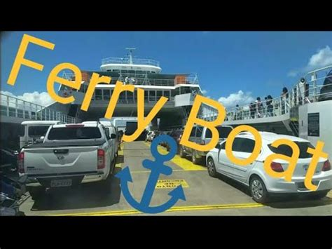 ferry boat salvador x bom despacho travessia de ferry boat bom despacho x salvador youtube