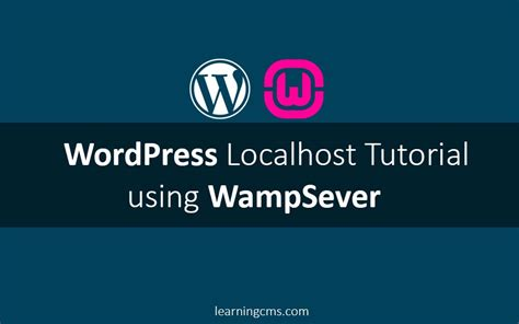 tutorial php localhost wordpress localhost tutorial wamp learningcms