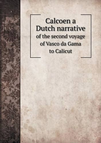 narrative of a voyage to india of a shipwreck on board the castlereagh and a description of new south wales classic reprint books calcoen a narrative of the second voyage of vasco da
