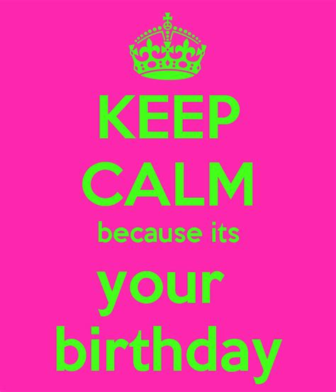 keep calm because its your birthday poster ericka keep