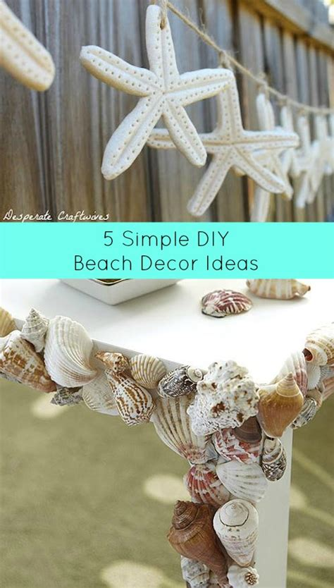 easy diy home decor ideas 5 easy diy beach decor ideas simple home diy ideas