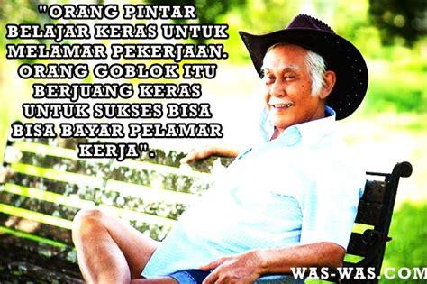 Orang Bodoh Lebih Cepat Sukses kata mutiara bob sadino was was was was