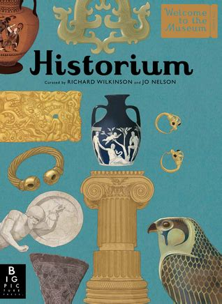 historium welcome to the welcome to the museum historium by jo nelson reviews discussion bookclubs lists
