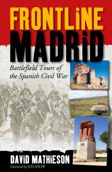 frontline madrid battlefield tours 1909930091 signal books frontline madrid