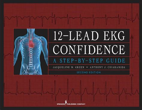 Or Jacqueline Green Pdf 12 Lead Ekg Confidence Second Edition A Step By Step Guide By Jacqueline M Green Anthony J