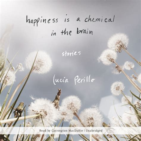 ology the chemistry of happiness books happiness is a chemical in the brain audiobook by