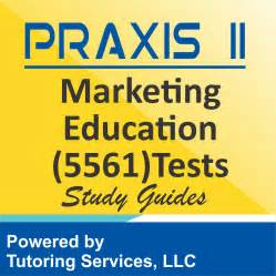 Marketing Education by Praxis Ii Marketing Education 5561 Examination Format