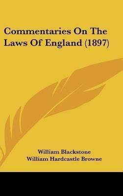 commentaries on the laws of england in four books vol 2 commentaries on the laws of england 1897 sir william