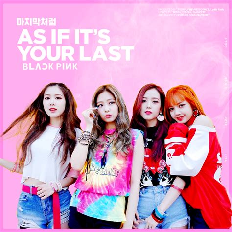 blackpink your last blackpink as if it s your last album cover by