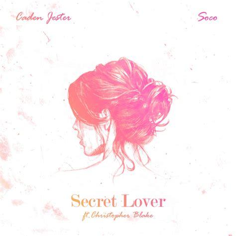 secret lyrics genius soco caden jester secret lover lyrics genius lyrics