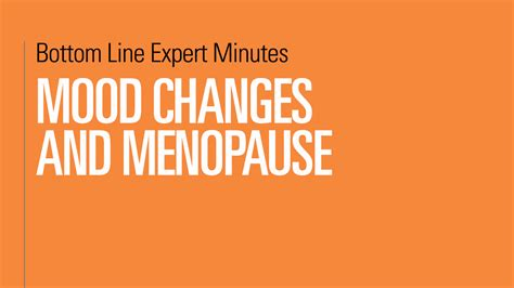what to take for mood swings during menopause mood changes and menopause bottom line inc