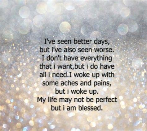 Has Seen Better Days by I Ve Seen Better Days But I Ve Also Seen Worse