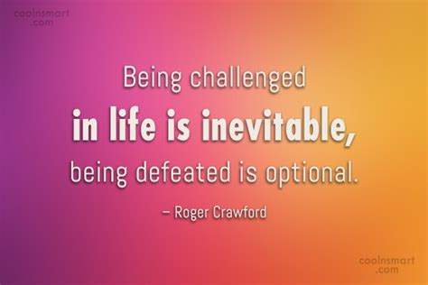 challenged quotes being challenged in is inevitable being defeated