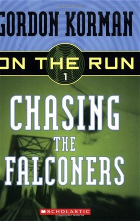 chasing the the complete series books chasing the falconers on the run 1 by gordon korman