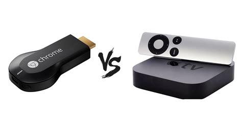 which is better chromecast or apple tv apple tv vs chromecast which media streamer is the best