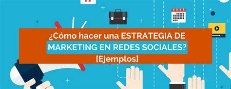 hacer imagenes para redes sociales 191 c 243 mo hacer una estrategia de marketing en redes sociales