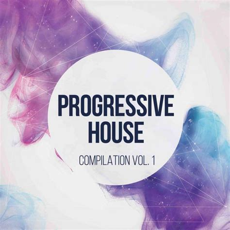 house music compilations progressive house vol 1 progressive house music compilation various artists
