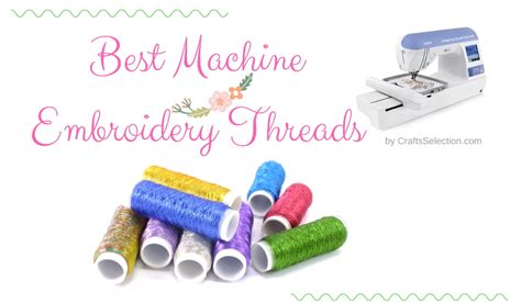 best machine best machine embroidery threads the most complete