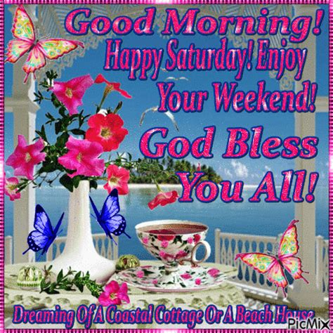 good morning happy saturday enjoy  weekend god bless