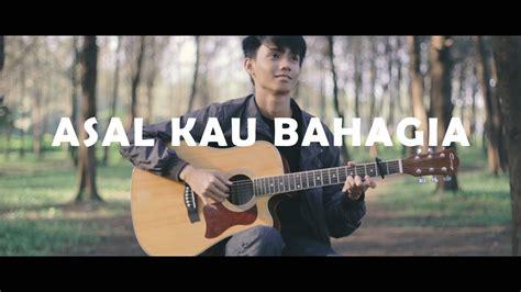 tutorial fingerstyle asal kau bahagia asal kau bahagia armada fingerstyle guitar youtube